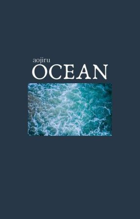 ocean . me by aojiru