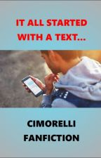 It all started with a text... // CIMORELLI FANFIC // by cim_stanforeva