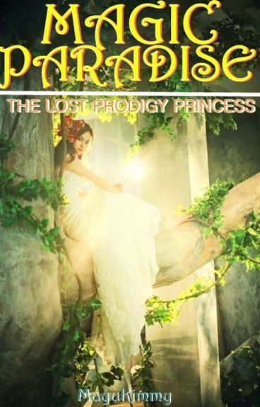 Magic Paradise: The Lost Prodigy Princess