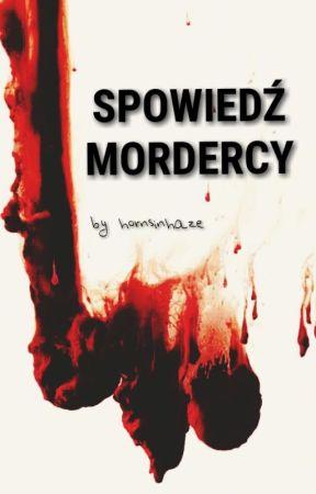 SPOWIEDŹ MORDERCY by hornsinhaze