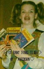 ◇100 funny things to do◇ by Aritokurin