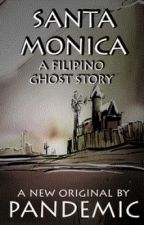 Santa Monica: A Filipino Ghost Story by PandemicStories
