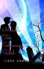 MENDUA TAK SELAMANYA SALAH (End) by LisnaAnwar