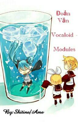 [ Đoản văn ngập thính ] (Yuri - Yaoi) Vocaloid - Modules