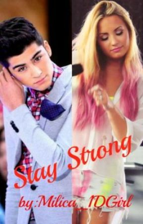 Stay Strong-(One Direction and Demi Lovato love story) :D by Milica_1DGirl