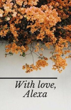 With Love, Alexa by randomsweetstuff