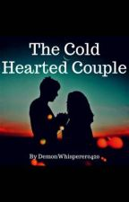 The Cold Hearted Couple by DemonWhisperer0420