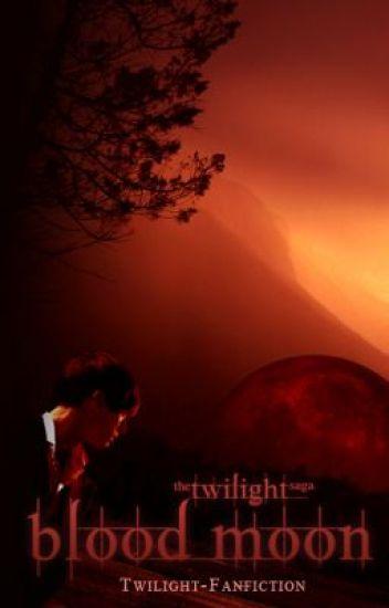 Blood Moon - Biss in alle Ewigkeit (Fanfiction)