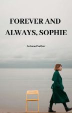 Forever And Always, Sophie by AutomatAuthor