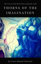 THORNS OF THE IMAGINATION ||| Wrzucona do świata fantastyki. by Cerise___