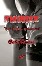 """SWINGER: """"Los juegos perversos"""" (Completa) by elpoetadeldesamor"""