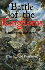 Battle of the Kingdoms(BOOK 1) (THE UNTOLD STORIES) by CaTonMask