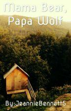 Mama Bear, Papa Wolf by JeannieBennett5