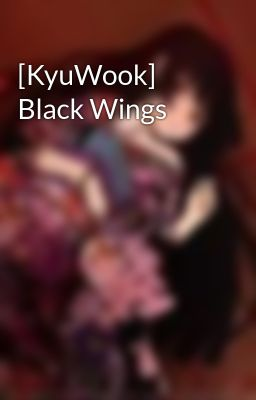 [KyuWook] Black Wings