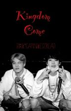 Kingdom Come◇yoonmin◇ by skycat101likestoread
