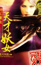 Thiên Tài Yêu Nữ - Xuyên Không - Nữ Cường by ga3by1102