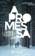 A Promessa - Sobrevivendo Abaixo de Zero - DEGUSTAÇÃO by Giovanni_Abrao