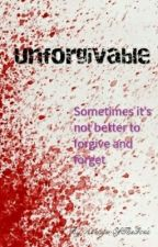 Unforgivables by AvengerOfTheGods