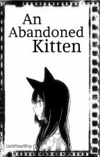 An Abandoned Kitten // Kuroo Tetsurou, Haikyuu! [ON HOLD] by LivItYourWay