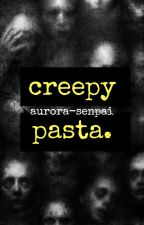 Creepypasta! by Aurora-senpai