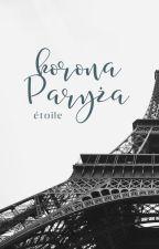 Korona Paryża   ✓ by etoilechevalier