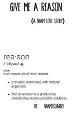 Give Me A Reason {NIAM FANFIC} by NIAMZOUARRY