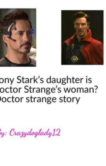 Tony Stark's daughter is doctor Strange's woman? Doctor