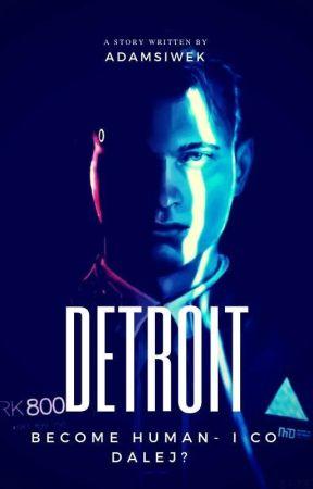 Detroit: Become  human - i co dalej? by AdamSiwek