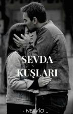 SEVDA KUŞLARİ (NEFTAH) [TAMAMLANDI] by obrien_real
