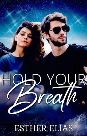HOLD YOUR BREATH by HadassaHarper