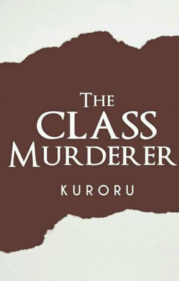 THE CLASS MURDERER [Soon To Be Self-Pub]