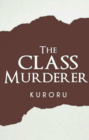 THE CLASS MURDERER [UNDER MAJOR EDITING]