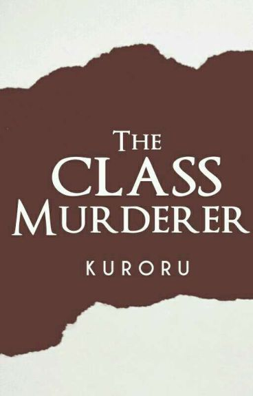THE CLASS MURDERER [BOOK I and II]