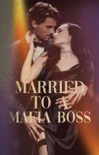 Married To A Mafia Boss  by domlopez