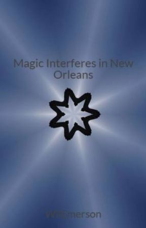 Magic Interferes in New Orleans by WilEmerson
