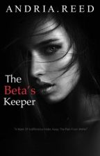 The Betas Keeper   Book Two by AndriaReed22