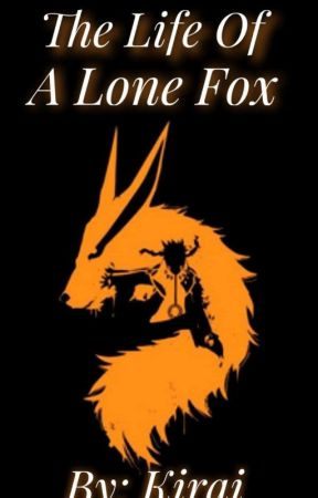 The Life of a Lone Fox~ A Naruto Fanfic - Who are you? - Wattpad