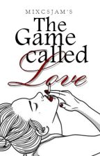 The Game Called Love by Mixcsjam