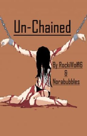 Un-Chained by RockiWolf16