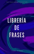 Librería de Frases by Yahe_-