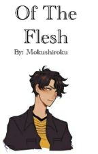 Of The Flesh by Konton-Shi