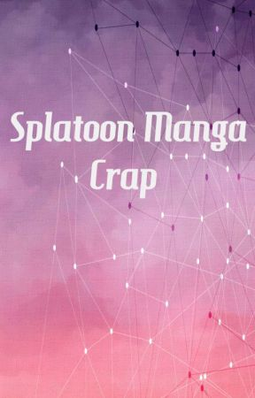 Splatoon Manga Crap! - Bad Drawing - Wattpad