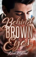 Behind Brown Eyes by nicolehighlandwrites
