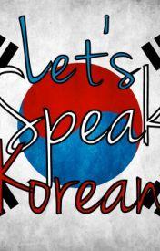 Let's speak Korean 101 by BelleMonarchy
