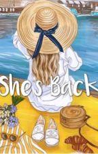 She's Back by itsmeChiyrene