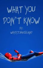 What You Don't Know [COMPLETED] by bexreneewrites