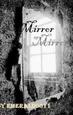 mirror mirror by emerald0011