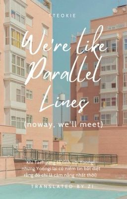transfic | taegi | we are like parallel lines (no way, we'll meet)