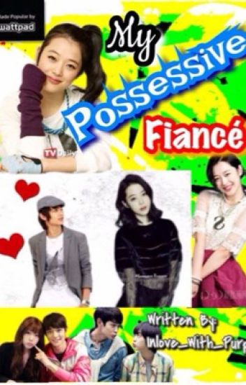 My Possesive Fiancé [On-Going]