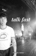 talk fast - cth by ttrinityraine